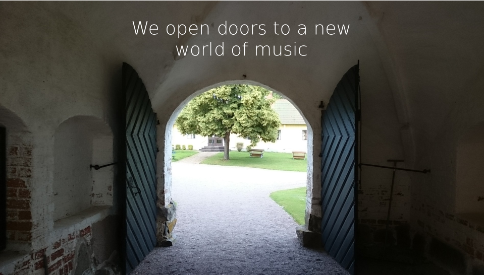 We open doors to a new world of music